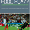 Foul Play? Alcohol Marketing during UEFA Euro 2016 - joint report by SHAAP, Institute for Social Marketing at the University of Stirling, IAS and Alcohol Action Ireland -