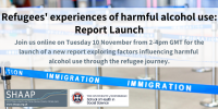Refugees' experiences of harmful alcohol use - Report Launch